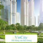 Căn hộ Vincity Vingroup – Sản phẩm chung cư bình dân đáng mua
